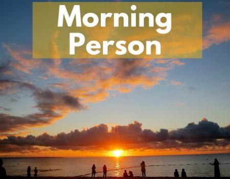 朝型への道〜 Becoming a Morning Person!